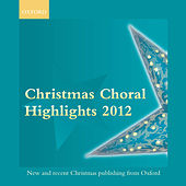 Oxford Christmas Choral Highlights 2012 by The Oxford Choir