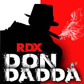 Don Dadda by RDX