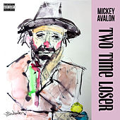 Two Time Loser by Mickey Avalon