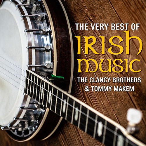 The Very Best Of Irish Music by The Clancy Brothers