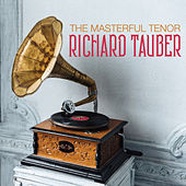The Masterful Tenor RICHARD TAUBER by Richard Tauber
