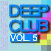 Deep Club, Vol. 5 von Various Artists
