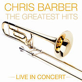 CHRIS BARBER Greatest Hits Live In Concert de Chris Barber