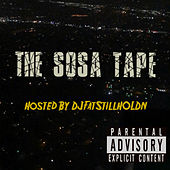 The Sosa Tape by DjFatStillHOLD'n