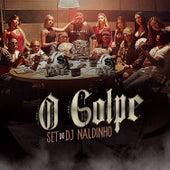 O Golpe by DJ Naldinho