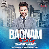Badnam - Single by Mankirt Aulakh