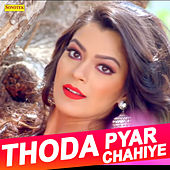 Thoda Pyar Chahiye - Single by Roop Kumar Rathod