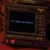 Con Conn Was Impatient by Connan Mockasin