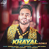 Khayal (Remix) - Single by Mankirt Aulakh