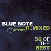 Blue Note Remixed - 50 Of The Best von Various Artists