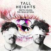 Pretty Colors For Your Actions by Tall Heights