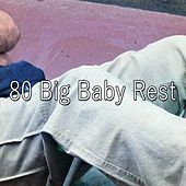 80 Big Baby Rest by Lullaby Land