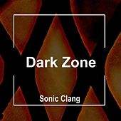 Dark Zone by Sonic Clang