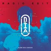 O Dia (Radio Edit) by Além dos Cravos