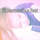 73 Harmonious Rest by Lullaby Land