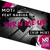 Turn Me Up (feat. Nabhia) (VIP Mix) de MOTi