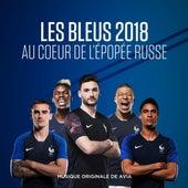 Les Bleus 2018: au cœur de l'épopée russe (Bande originale de la série documentaire) by Avia