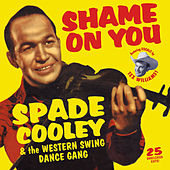 Shame on You by Spade Cooley