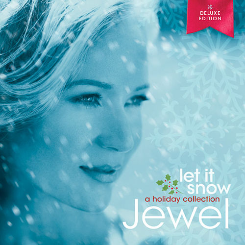 Let It Snow: A Holiday Collection (Deluxe Edition) by Jewel