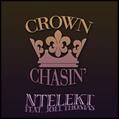 Crown Chasin by Ntelekt
