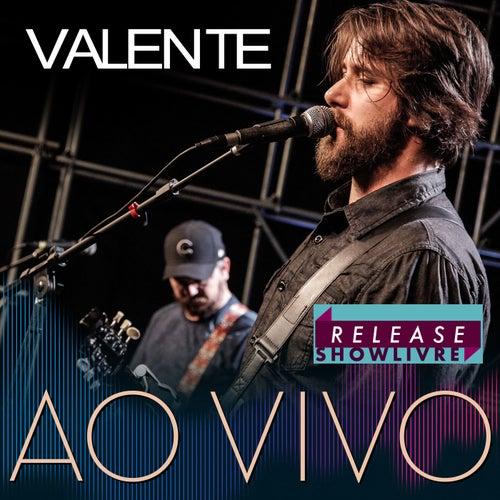 Valente no Release Showlivre (Ao Vivo) de Valente