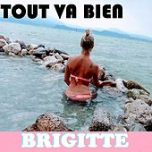 Tout va bien de Brigitte