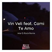 Te Amo (Mar G Rock Remix) de Vin Veli
