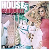 House Carrousel (Impressive Club Anthems) de Various Artists