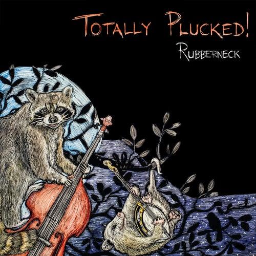 Totally Plucked! von Rubberneck
