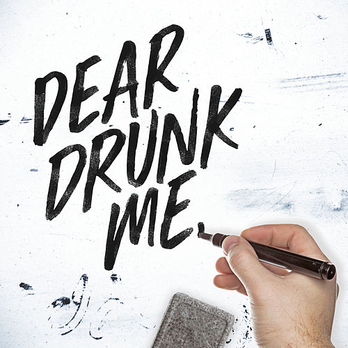 Dear Drunk Me by Chad Brownlee