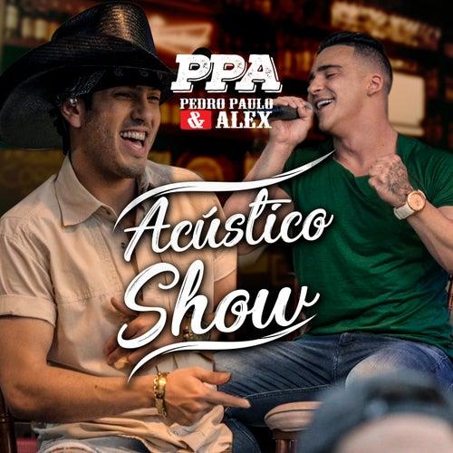 Acústico Show PPA (Acústico / Ao Vivo) de Pedro Paulo & Alex