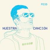 Nuestra Canción by FEID