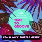 Time To Groove (LMC X Mark McCabe / PBH & Jack Shizzle Remix) de LMC