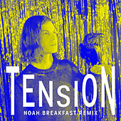 Tension (Noah Breakfast Remix) by Børns