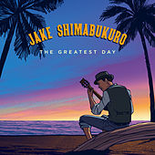 The Greatest Day by Jake Shimabukuro