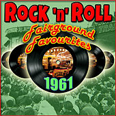 Rock'n'Roll Fairground Favourites 1961 by Various Artists