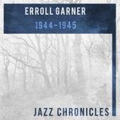 1944-1945 by Erroll Garner