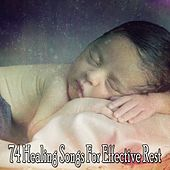 74 Healing Songs For Effective Rest by Relaxing Spa Music