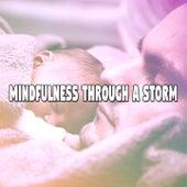 Mindfulness Through A Storm de Thunderstorm Sleep