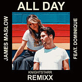 All Day (Knightstarr Remixx) [feat. Dominique] de James Maslow