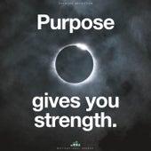 Purpose Gives You Strength (Motivational Speech) de Fearless Motivation