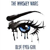 Blue Eyed Girl by The Whiskey Wars