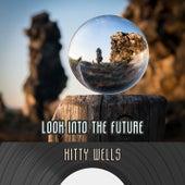 Look Into The Future von Kitty Wells