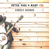 Lonely Sounds de Peter, Paul and Mary