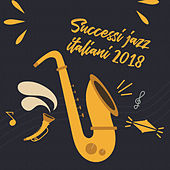 Successi jazz italiani 2018 de Relaxing Instrumental Music