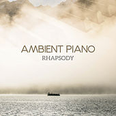 Ambient Piano Rhapsody by Relaxing Piano Music