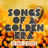 Songs of a Golden Era: 20 Soul Classics by Various Artists