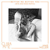 Better Me Better You (Win and Woo Remix) van Clara Mae