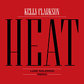 Heat (Luke Solomon Remix) von Kelly Clarkson