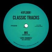 Love Changes (feat. Alana) [MK & MAW Mixes] von MK